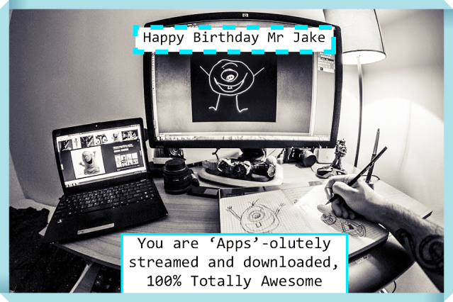 birthday Jake framed downloaded 100% apps olutley streamed downloaded 100 per cent totally awesome .png