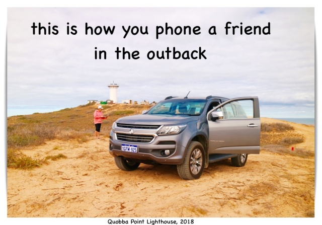 quobba done point done this is how you phone a friend in the outback me at lighthouse find reception