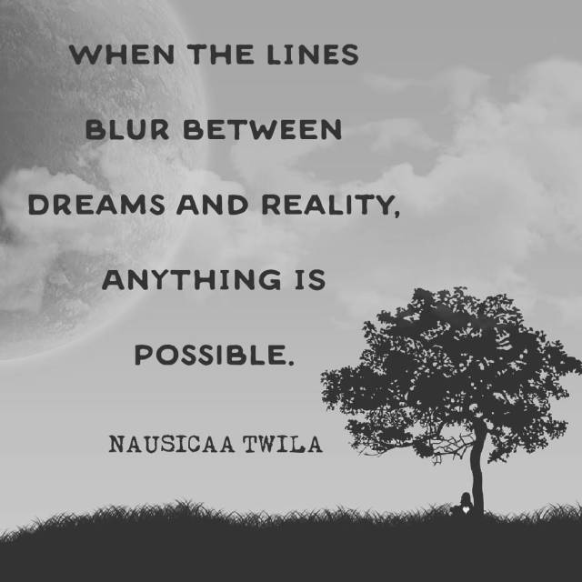 dream when lines blur between dreams and reality anything is possible .jpg